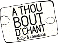 À thou bout d'chant